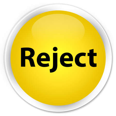 Reject isolated on premium yellow round button abstract illustration