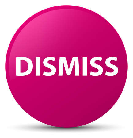Dismiss isolated on pink round button abstract illustration Stock Photo