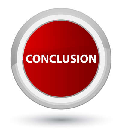 Conclusion isolated on prime red round button abstract illustration