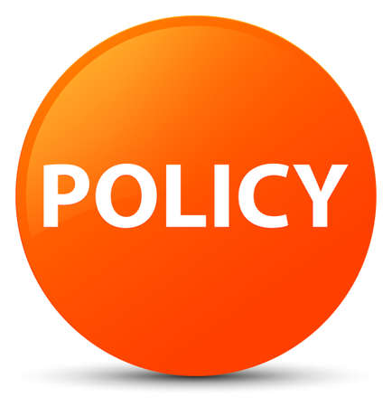 Policy isolated on orange round button abstract illustration