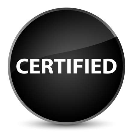 Certified isolated on elegant black round button abstract illustration Stock Photo