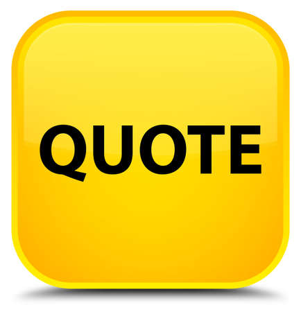 Quote isolated on special yellow square button abstract illustration