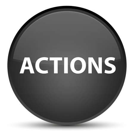 Actions isolated on special black round button abstract illustration