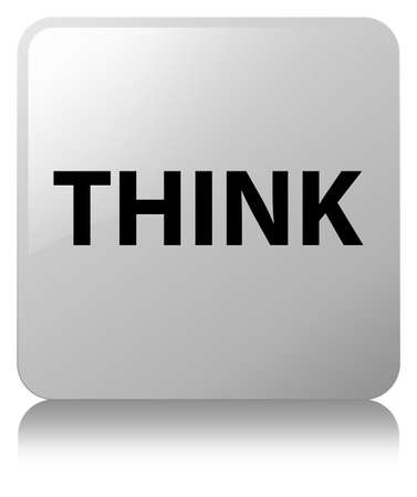 Think isolated on white square button reflected abstract illustration Stock Photo