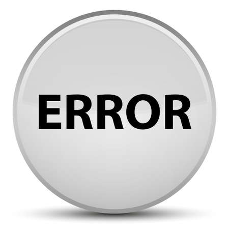 Error isolated on special white round button abstract illustration