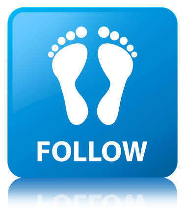 footmark: Follow (footprint icon) isolated on cyan blue square button reflected abstract illustration