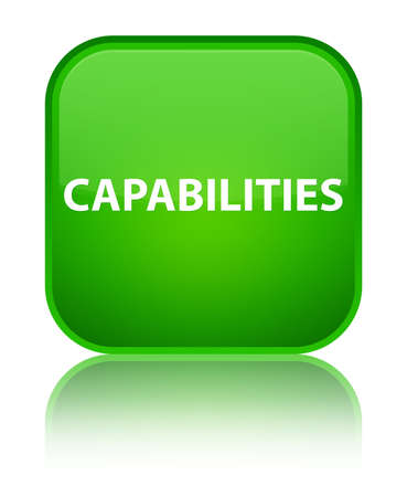 Capabilities isolated on special green square button reflected abstract illustration