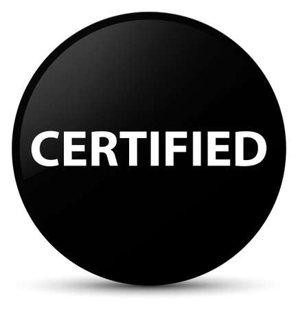 Certified isolated on black round button abstract illustration Фото со стока