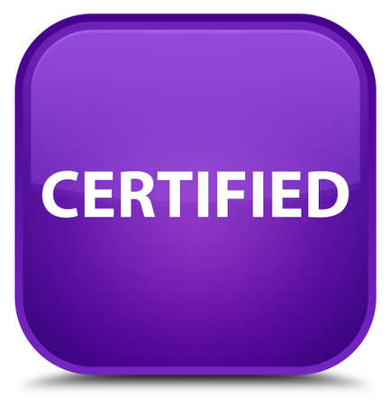 Certified isolated on special purple square button abstract illustration