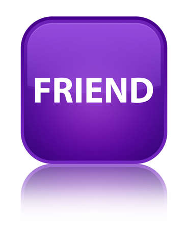 Friend isolated on special purple square button reflected abstract illustration