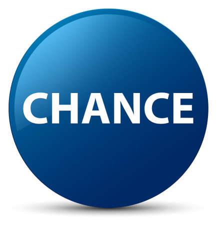 Chance isolated on blue round button abstract illustration