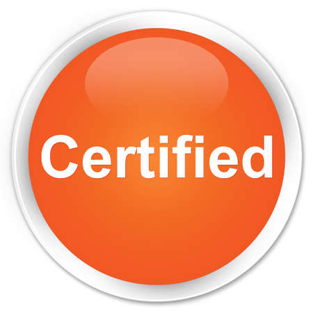 Certified isolated on premium orange round button abstract illustration Фото со стока