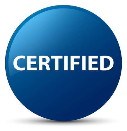 Certified isolated on blue round button abstract illustration Фото со стока