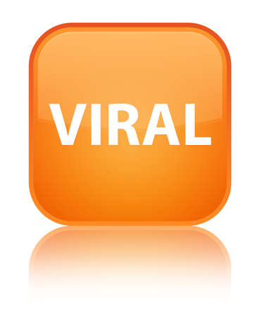 Viral isolated on special orange square button reflected abstract illustration