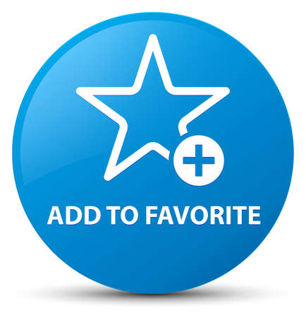 Add to favorite isolated on cyan blue round button abstract illustration