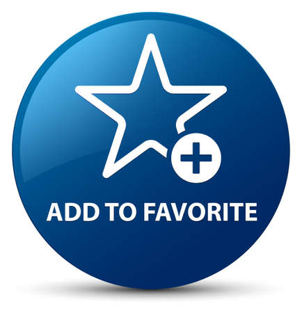 Add to favorite isolated on blue round button abstract illustration Фото со стока