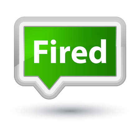 Fired isolated on prime green banner button abstract illustration Stock Photo