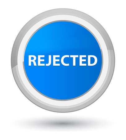 Rejected isolated on prime cyan blue round button abstract illustration