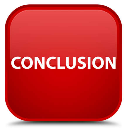 Conclusion isolated on special red square button abstract illustration