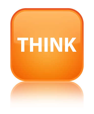 Think isolated on special orange square button reflected abstract illustration Stock Photo