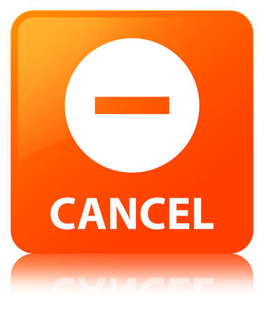 Cancel isolated on orange square button reflected abstract illustration
