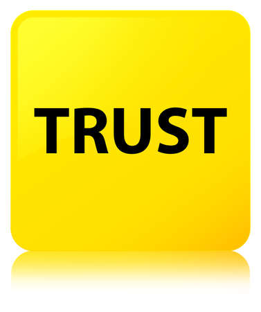 Trust isolated on yellow square button reflected abstract illustration