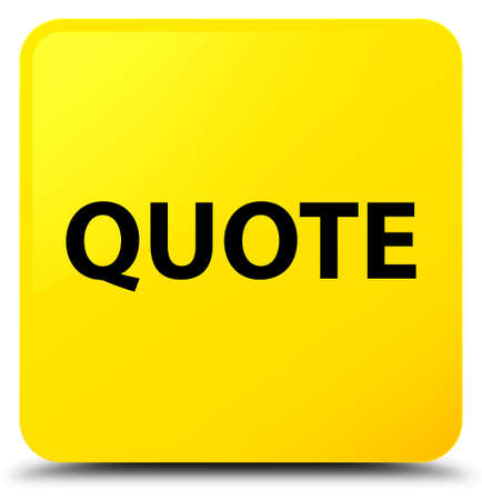 Quote isolated on yellow square button abstract illustration