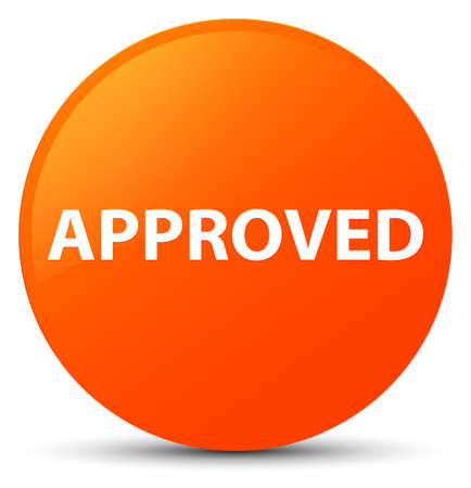 Approved isolated on orange round button abstract illustration Stock Photo