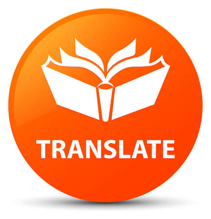 Translate isolated on orange round button abstract illustration