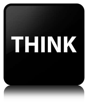 Think isolated on black square button reflected abstract illustration