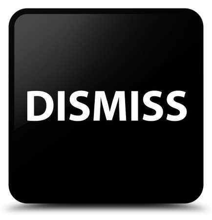 Dismiss isolated on black square button abstract illustration