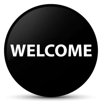 Welcome isolated on black round button abstract illustration