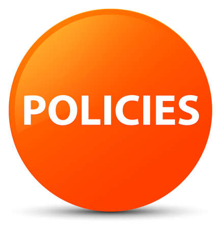 Policies isolated on orange round button abstract illustration