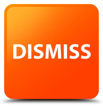 Dismiss isolated on orange square button abstract illustration