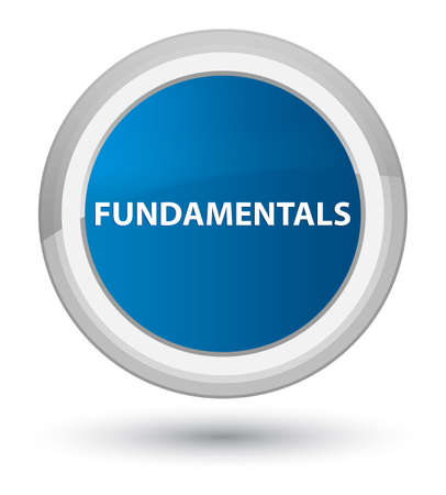Fundamentals isolated on prime blue round button abstract illustration Stock Photo