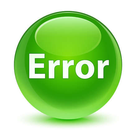 mistakes: Error isolated on glassy green round button abstract illustration