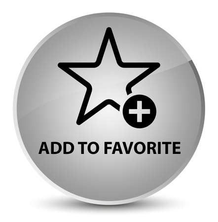 Add to favorite isolated on elegant white round button abstract illustration