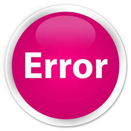 Error isolated on premium pink round button abstract illustration
