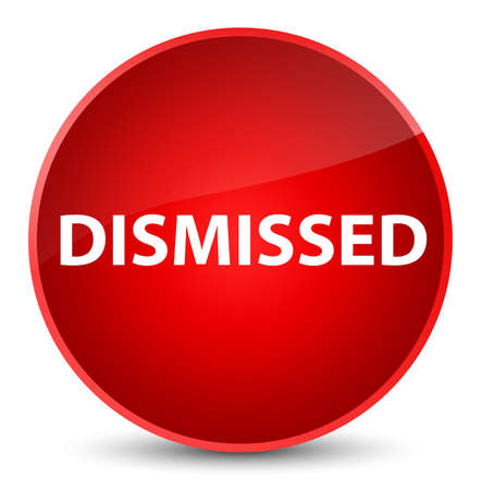 Dismissed isolated on elegant red round button abstract illustration