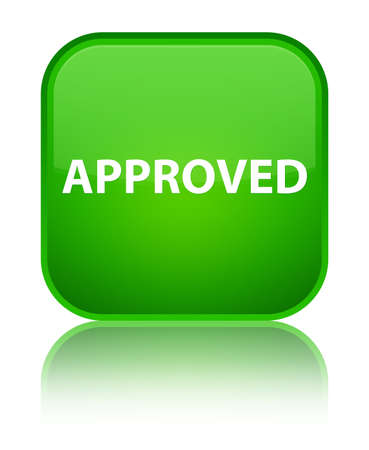 Approved isolated on special green square button reflected abstract illustration