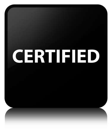 Certified isolated on black square button reflected abstract illustration