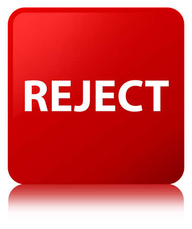 Reject isolated on red square button reflected abstract illustration