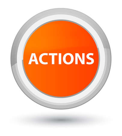 Actions isolated on prime orange round button abstract illustration