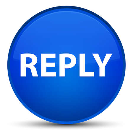 Reply isolated on special blue round button abstract illustration