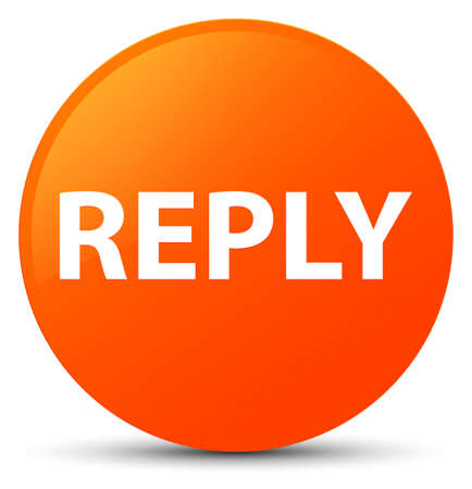 Reply isolated on orange round button abstract illustration