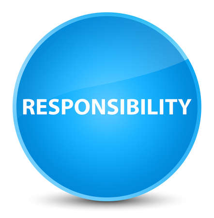 Responsibility isolated on elegant cyan blue round button abstract illustration