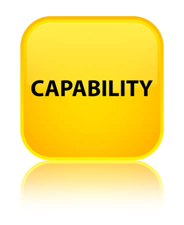 potential: Capability isolated on special yellow square button reflected abstract illustration