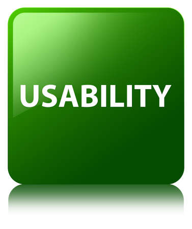 Usability isolated on green square button reflected abstract illustration