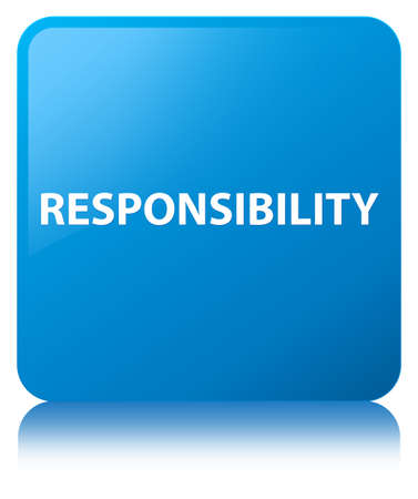 Responsibility isolated on cyan blue square button reflected abstract illustration Stock Photo
