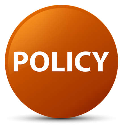 Policy isolated on brown round button abstract illustration